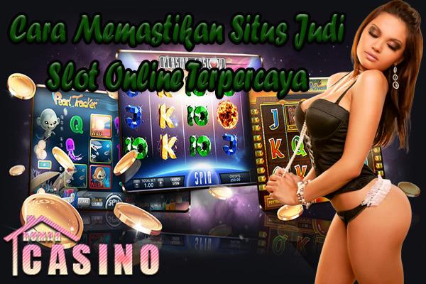 Untitled 1 10 - Cara Memastikan Situs Judi Slot Online Terpercaya