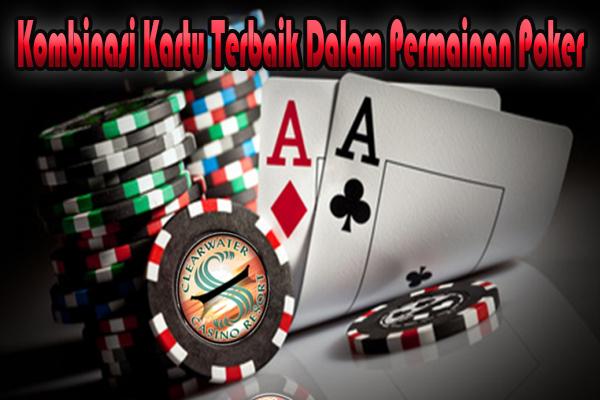 Kombinasi Kartu Terbaik Dalam Permainan Poker